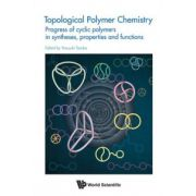 Topological Polymer Chemistry: Progress of Cyclic Polymer in Syntheses, Properties and Functions