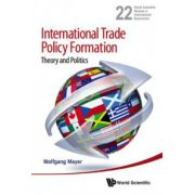 International Trade Policy Formation: Theory and Politics