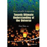 Towards Ultimate Understanding of the Universe: Proceedings of the First Lecospa Symposium