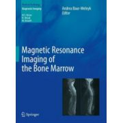 Magnetic Resonance Imaging of the Bone Marrow (Medical Radiology / Diagnostic Imaging)