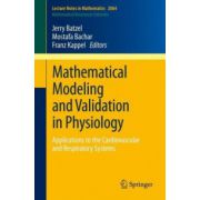 Mathematical Modeling and Validation in Physiology: Applications to the Cardiovascular and Respiratory Systems