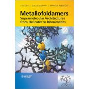 Metallofoldamers: Supramolecular Architectures from Helicates to Biomimetics