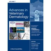 Advances in Veterinary Dermatology, Volume 7, Proceedings of the Seventh World Congress of Veterinary Dermatology, Vancouver, Canada, July 24-28, 2012