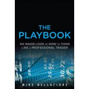 PlayBook: An Inside Look at How to Think Like a Professional Trader