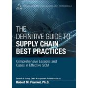 Definitive Guide to Supply Chain Best Practices: Comprehensive Lessons and Cases in Effective SCM