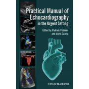 Practical Manual of Echocardiography in the Urgent Setting