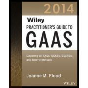 Practitioner's Guide to GAAS 2014: Covering all SASs, SSAEs, SSARSs, and Interpretations