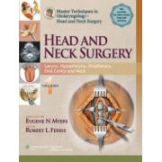 Master Techniques in Otolaryngology Surgery - Head and Neck Surgery, Volume 1: Larynx, Hypopharynx, Oropharynx, Oral Cavity and Neck