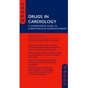 Drugs in Cardiology. A Comprehensive Guide to Cardiovascular Pharmacotherapy (Drugs in...)