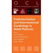 Catheterization and Interventional Cardiology in Adult Patients (Oxford Cardiology Library)