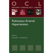 Pulmonary Arterial Hypertension (Oxford Cardiology Library)