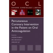 Percutaneous Coronary Intervention in the Patient on Oral Anticoagulation (Oxford Cardiology Library)