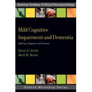 Mild Cognitive Impairment and Dementia: Definitions, Diagnosis, and Treatment