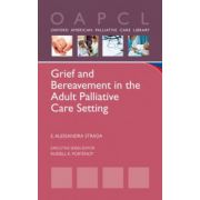 Grief and Bereavement in the Adult Palliative Care Setting (Oxford American Palliative Care Library)