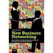 New Business Networking: How to Effectively Grow Your Business Network Using Online and Offline Methods