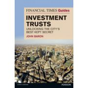 Financial Times Guide to Investment Trusts: Unlocking the City's Best Kept Secret
