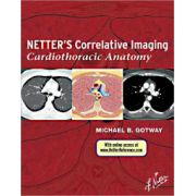 Netter's Correlative Imaging: Cardiothoracic Anatomy (with Online Access at www. Netter Reference. com)