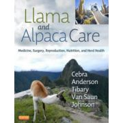Llama and Alpaca Care: Medicine, Surgery, Reproduction, Nutrition, and Herd Health