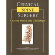 Cervical Spine Surgery: Current Trends and Challenges (with 2 DVDs)