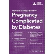 Medical Management of Pregnancy Complicated by Diabetes