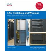LAN Switching and Wireless: CCNA Exploration Companion Guide