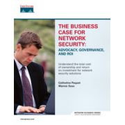 Business Case for Network Security: Advocacy, Governance, and ROI