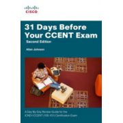 31 Days Before Your CCENT Exam: A Day-by-day Review Guide for the ICND1/CCENT (100-101) Certification Exam