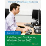 Exam 70-410 Installing and Configuring Windows Server 2012 (Microsoft Official Academic Course Series)