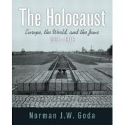 Holocaust: Europe, the World, and the Jews, 1918 - 1945