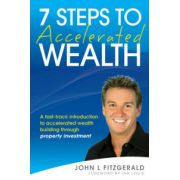 7 Steps to Accelerated Wealth: A Fast-track Introduction to Accelerated Wealth Building Through Property Investment