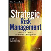 Strategic Risk Management: A Practical Guide to Portfolio Risk Management
