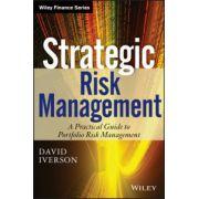 Strategic Risk Management: A Practical Guide to Portfolio Risk Management