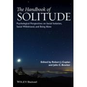 Handbook of Solitude: Psychological Perspectives on Social Isolation, Social Withdrawal, and Being Alone