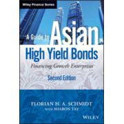 Guide to Asian High Yield Bonds: Financing Growth Enterprises