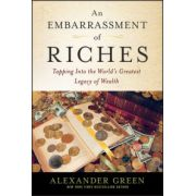 Embarrassment of Riches: Tapping Into the World's Greatest Legacy of Wealth