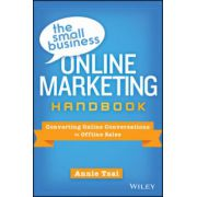 Small Business Online Marketing Handbook: Converting Online Conversations to Offline Sales