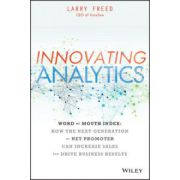 Innovating Analytics: Word of Mouth Index- Use the Next Generation of Net Promoter to Increase Sales and Drive Results