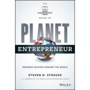 Planet Entrepreneur: World Entrepreneurship Forum's Guide to Business Success Around the World