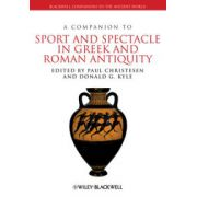 Companion to Sport and Spectacle in Greek and Roman Antiquity