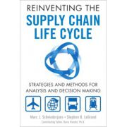 Reinventing Supply Chain Life Cycle: Strategies and Methods for Analysis and Decision Making