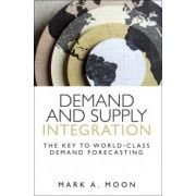 Demand and Supply Integration: Key to World-Class Demand Forecasting