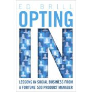 Opting In: Lessons in Social Business from a Fortune 500 Product Manager