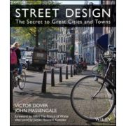 Street Design: Secret to Great Cities and Towns