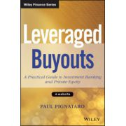 Leveraged Buyouts: A Practical Guide to Investment Banking and Private Equity