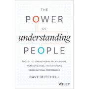Power of Understanding People: Key to Strengthening Relationships, Increasing Sales, and Enhancing Organizational Performance