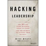 Hacking Leadership: 11 Gaps Every Business Needs to Close and the Secrets to Closing Them Quickly