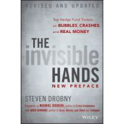 Invisible Hands: Top Hedge Fund Traders on Bubbles, Crashes, and Real Money