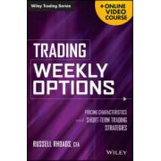 Trading Weekly Options: Pricing Characteristics and Short-Term Trading Strategies (with Online Video Course)