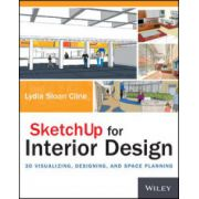 SketchUp for Interior Design: 3D Visualizing, Designing, and Space Planning