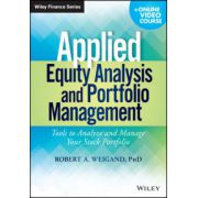 Applied Equity Analysis and Portfolio Management: Tools to Analyze and Manage Your Stock Portfolio (with Online Video Course)